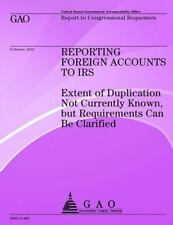 Reporting Foreign Accounts to IRS: Extend of Duplication Not Currently Known...