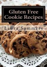 Gluten-Free Cooking: Gluten Free Cookie Recipes : A Cookbook for Wheat Free...