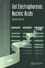 Gel Electrophoresis: Nucleic Acids (Introduction to Biotechniques), Martin, Robi