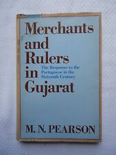 Merchants and Rulers in Gujarat : The Response to the Portuguese in the 16th