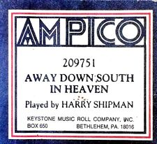 AMPICO (ReCut) AWAY DOWN SOUTH IN HEAVEN Harry Shipman 209751 Player Piano Roll