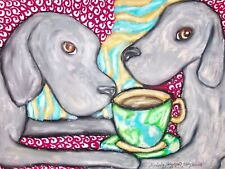 Weimaraner Drinking Coffee Dog Collectible 8 x 10 Signed Outsider Pop Art Pri