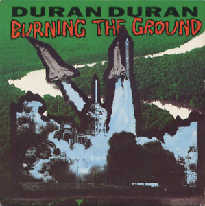 """Duran Duran – Burning The Ground. 7"""". Pic Sleeve. Mint"""