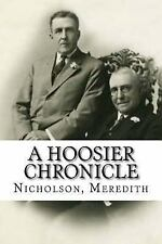 A Hoosier Chronicle by Nicholson Meredith (2016, Paperback)