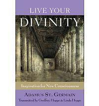 Live Your Divinity : Inspiration for New Consciousness by Linda Hoppe, Geoffrey…