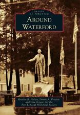 Around Waterford by for the Fort Le Boeuf Historical Society, Dorris A....