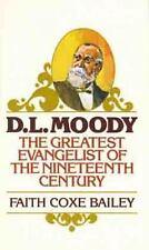 D. L. Moody: The Greatest Evangelist of the Nineteenth Century by Faith Coxe Bai