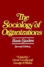 The Sociology of Organizations: Basic Studies Oscar Grusky~George A. Miller Pap
