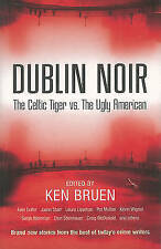Dublin Noir: The Celtic Tiger vs. The Ugly American, 0863223532, New Book