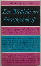 Peter Ringger - Das Weltbild der Parapsychologie