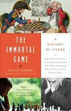 The Immortal Game: A History of Chess or How 32 Carved Pieces on a Board Illumin