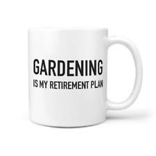 Gardening Is My Retirement Plan 11oz Coffee Mug - Retirement gift for gardener
