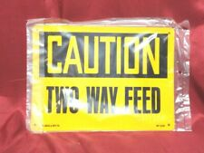 """Safety Signage - Reads: - """"Caution Two Way Feed"""" / 8"""" x 11"""" - Signage"""