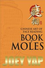 Chinese Art of Face Reading : Book of Moles, Paperback by Yap, Joey, Like New...