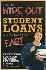 How to Wipe Out Your Student Loans and Be Debt Free: Everything You Need to Know