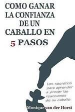 Como ganar la confianza de un caballo en 5 pasos: Los secretos para aprender a p