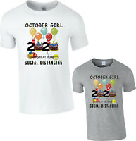 October Girl 2020 T-Shirt Birthday At Home Social Distancing Gift Party Friends