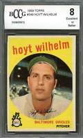 1959 topps #349 HOYT WILHELM baltimore orioles BGS BCCG 8