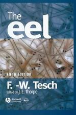 The Eel: By Tesch, Frederich W., White, Ray J.