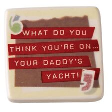 Because I Said So A25129 What Do You Think Youre On your Daddys Yacht Magnet