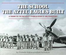 THE SCHOOL THE AZTEC EAGLES BUILT - NICHOLSON, DORINDA MAKANAONALANI - NEW SCHOO