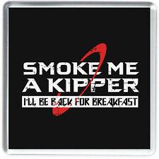 Red Dwarf Smoke me a kipper i will be back for Breakfast coaster