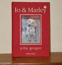 Io & Marley - John Grogan - 1^ Ed. Sperling & Kupfer Pickwick 2009