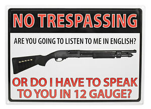 """No Trespassing """"Do I HAVE TO SPEAK TO YOU IN 12 Gauge""""Hunting Humor ManCave Sign"""