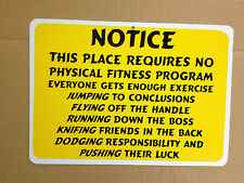 Notice This Place Requires No Physical Funny PVC Street Sign bar cave 8.5 * 12