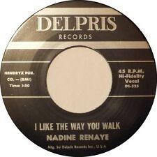 NADINE RENAYE/BETTY JAMES 45 RE - I LIKE THE WAY YOU WALK - DELPRIS R&B LISTEN!