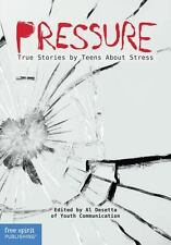 Pressure: True Stories by Teens About Stress (Real Teen Voices Series)-ExLibrary
