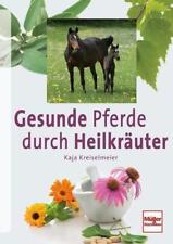 Gesunde Pferde durch Heilkräuter von Kaja Kreiselmeier (2017, Taschenbuch)