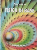 Fisica di Base  di Paolo Alberico,  1987,  Minerva Italica - ER