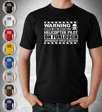 Helicopter Pilot T Shirt Gift On Furlough