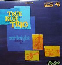 TRUE BLUE TRIO 45 -MIDNIGHT BOP -NEW ROCKABILLY BAND PIKE CAVALERO 500 COPIES