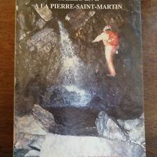 RARE SPELEO EN Z A LA PIERRE-SAINT-MARTIN SPELEO CLUB POITEVIN SPELEOLOGIE 1990