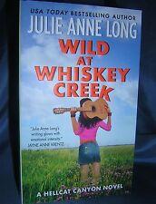 WILD AT WHISKEY CREEK: A HELLCAT CANYON NOVEL JULIE ANN LONG BRAND NEW PB!