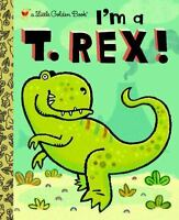 NEW - I'm a T. Rex! (Little Golden Book) by Shealy, Dennis R.