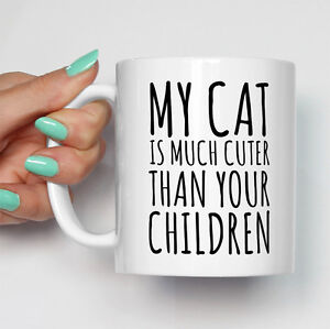 My Cat Is Cuter Than Your Children Mug Cat Owner Pet Gift Cup Present