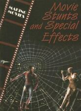 Movie Stunts And Special Effects (The Magic of Movies)