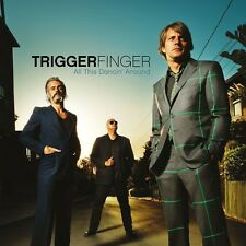 TRIGGERFINGER - ALL THIS DANCIN' AROUND  CD++++++++++15 TRACKS+++++++++ NEU