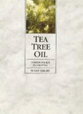 Tea Tree Oil: A Medicine Kit in a Bottle-Susan Drury