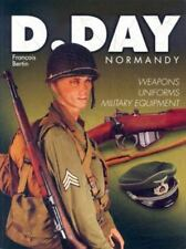 "BERTIN ""D-DAY NORMANDY: WEAPONS, UNIFORMS, MILITARY EQUIPMENT"" 2004 1ST PB NF"