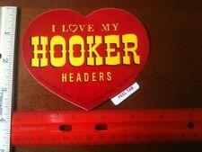 I Love My HOOKER HEADERS - Original, Vintage, 70's & 80's, Decals/Stickers, NOS