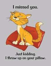 METAL REFRIGERATOR MAGNET Cat Missed You Kidding Threw Up On Pillow Cats Humor