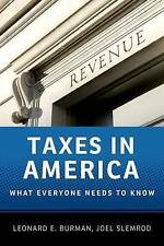 NEW Taxes in America: What Everyone Needs to Know® by Leonard E. Burman