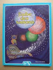 Michel Duchêne, Noëlle de Chambrun - L'aube des saisons