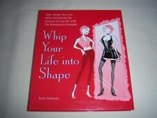 Whip Your Life into Shape By Emily Dubberley Book