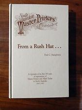 SOUTH AUSTRALIAN MASTER PRINTERS ASSOCIATION  FROM A RUSH HUT FRED C HUMPHREYS