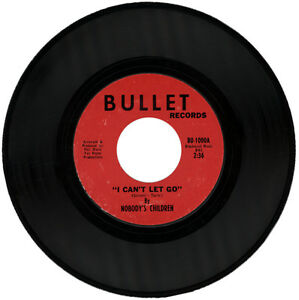 """NOBODY'S CHILDREN """"I CAN'T LET GO c/w DON'TCHA FEEL LIKE.."""" 1965 NORTHERN SOUL"""